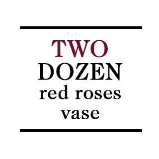 Vase - 2 Dozen Red Roses