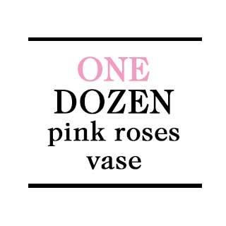 Vase - 1 Dozen Pink Roses